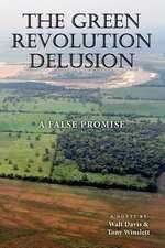 The Green Revolution Delusion