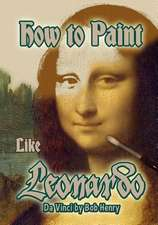 How to Paint Like Leonardo Da Vinci