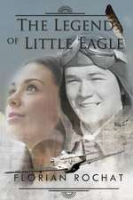 The Legend of Little Eagle