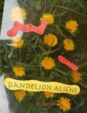 George and the Dandelion Aliens*