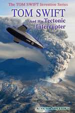 Tom Swift and His Tectonic Interrupter