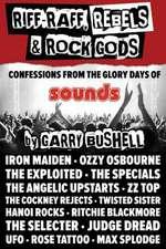 Riff-Raff, Rebels & Rock Gods