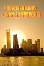 Secrets of Study & Work in Shanghai