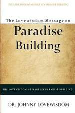 The Lovewisdom Message on Paradise Building