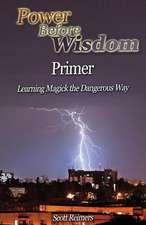 Power Before Wisdom Primer