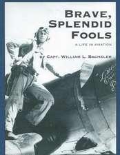 Brave, Splendid Fools