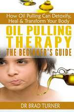 Oil Pulling Therapy the Beginner's Guide