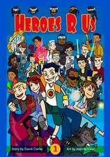 Heroes R Us Vol 1