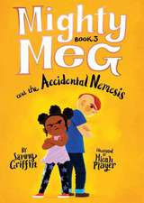 Mighty Meg 3: Mighty Meg and the Accidental Nemesis