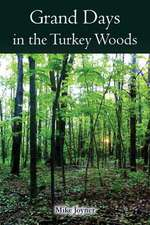 Grand Days in the Turkey Woods