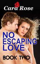 No Escaping Love ... Book Two