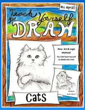 Teach Yourself to Draw - Cats