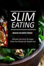Slim Eating - Breakfast and Dessert Cookbook