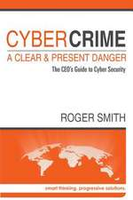 Cybercrime - A Clear and Present Danger