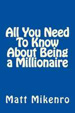 All You Need to Know about Being a Millionaire