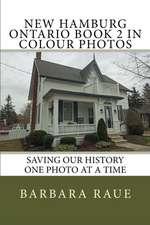New Hamburg Ontario Book 2 in Colour Photos