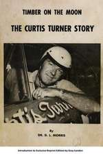Timber on the Moon the Curtis Turner Story