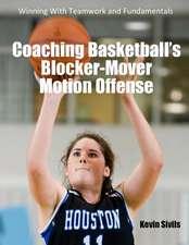 Coaching Basketball's Blocker-Mover Motion Offense