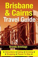 Brisbane & Cairns Travel Guide