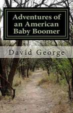 Adventures of an American Baby Boomer