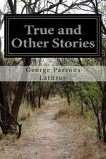 True and Other Stories