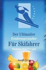 Der Ultimative Ernahrungsratgeber Fur Skifahrer