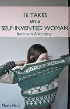16 Takes on a Self-Invented Woman