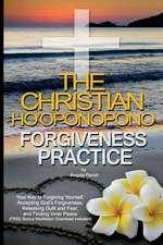 The Christian Ho'oponopono Forgiveness Practice