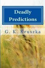 Deadly Predictions
