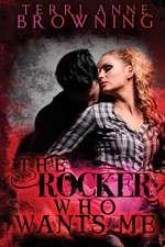 The Rocker Who Wants Me