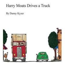 Harry Moats Drives a Truck