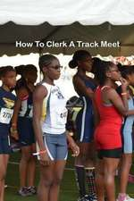 How to Clerk a Track Meet