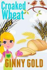 Croaked Wheat
