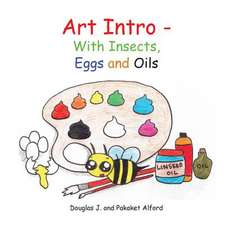 Art Intro - With Insects, Eggs and Oils