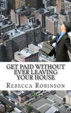 Get Paid Without Ever Leaving Your House