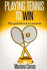 Playing Tennis to Win