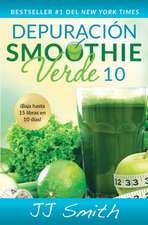 Depuracion Smoothie Verde 10 (10-Day Green Smoothie Cleanse Spanish Edition)