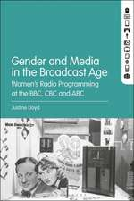 Gender and Media in the Broadcast Age: Women's Radio Programming at the BBC, CBC, and ABC