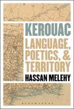 Kerouac: Language, Poetics, and Territory