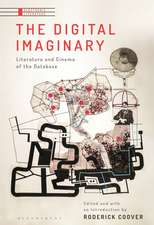 The Digital Imaginary: Literature and Cinema of the Database