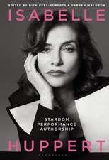 Isabelle Huppert: Stardom, Performance, Authorship