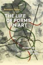 The Life of Forms in Art: Modernism, Organism, Vitality
