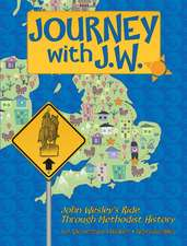 Journey with J.W.:  John Wesley's Ride Through Methodist History