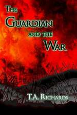 The Guardian and the War (the Chronicles of the Protector Book 3)