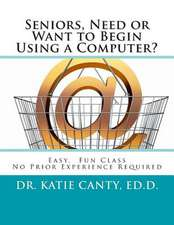 Seniors, Need or Want to Begin Using a Computer?