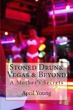 Stoned Drunk Vegas & Beyond