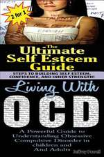 The Ultimate Self Esteem Guide & Living with Ocd
