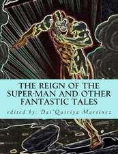 The Reign of the Super-Man and Other Fantastic Tales