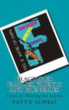 Fractured Families, Friends and Frenemies