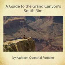 A Guide to the Grand Canyon's South Rim